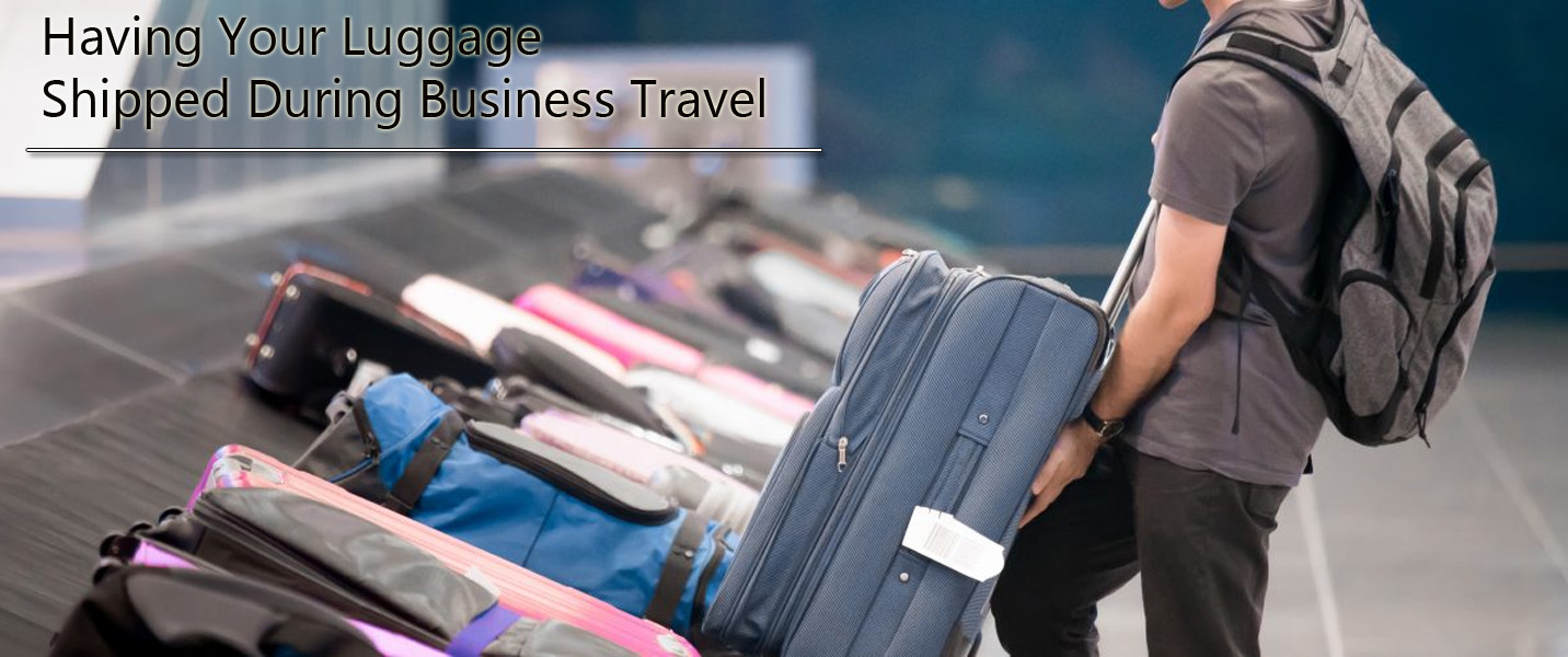 Having Your Luggage Shipped During Business Travel