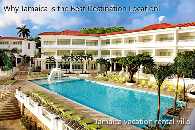 Why Jamaica is the Best Destination Location!